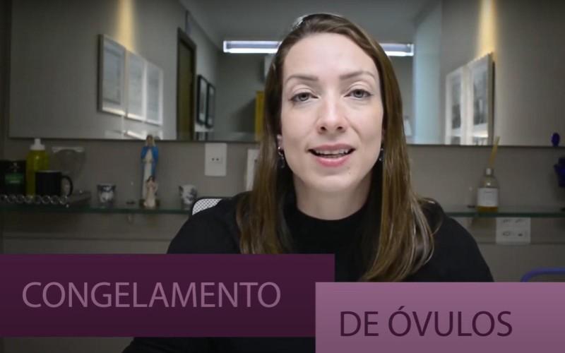 VÍDEO: Congelamento de Óvulos